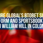BtoBet will boost William Hill's expansion effort in Colombia