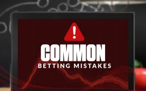 common mistakes betting1 300x187 1