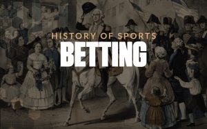 history of sports betting one 300x187 1