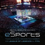 LOS ESPORTS: TODO LO QUE DEBES SABER DE LEAGUE OF LEGENDS