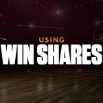 Use NBA Win Share Stats para ganar apuestas en la NBA