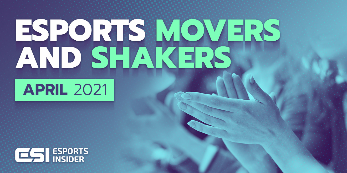 Esports movers and shaker aprile 2021